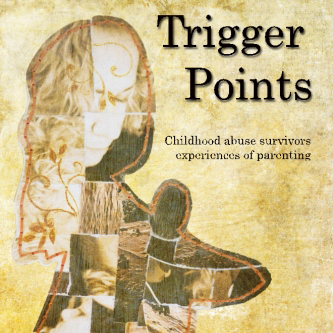 Trigger Points: Childhood Abuse Survivors Experiences of Parenting